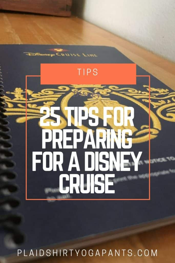 Top 25 Tips for Preparing for Disney Cruise