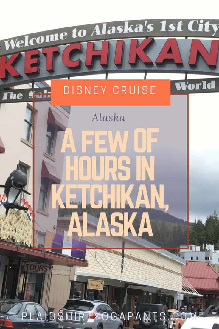 Disney Wonder: A Couple of Hours in Ketchikan, Alaska