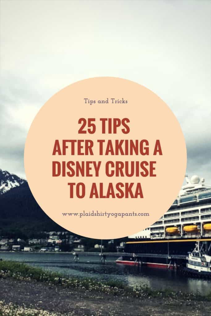 My first Disney Cruise was on the Wonder and these are the top 25 tips I learned after cruising Alaska. Learn tips for packing, being on the cruise, & more.