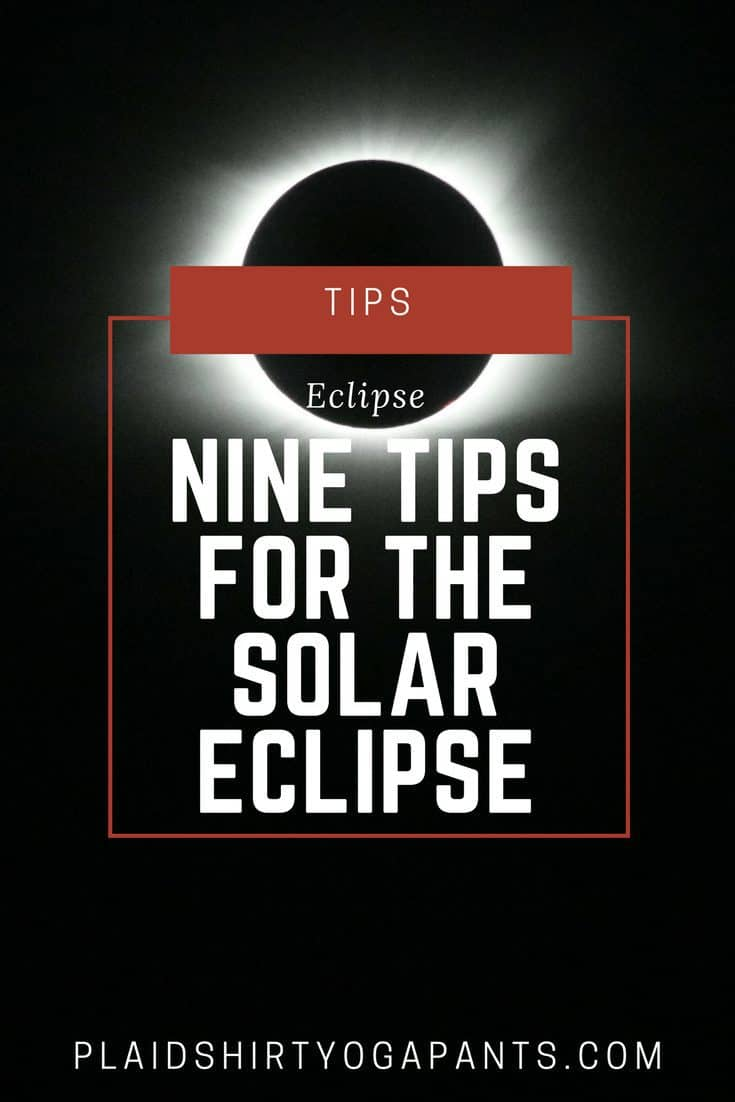 Nine Tips for The Great American Solar Eclipse