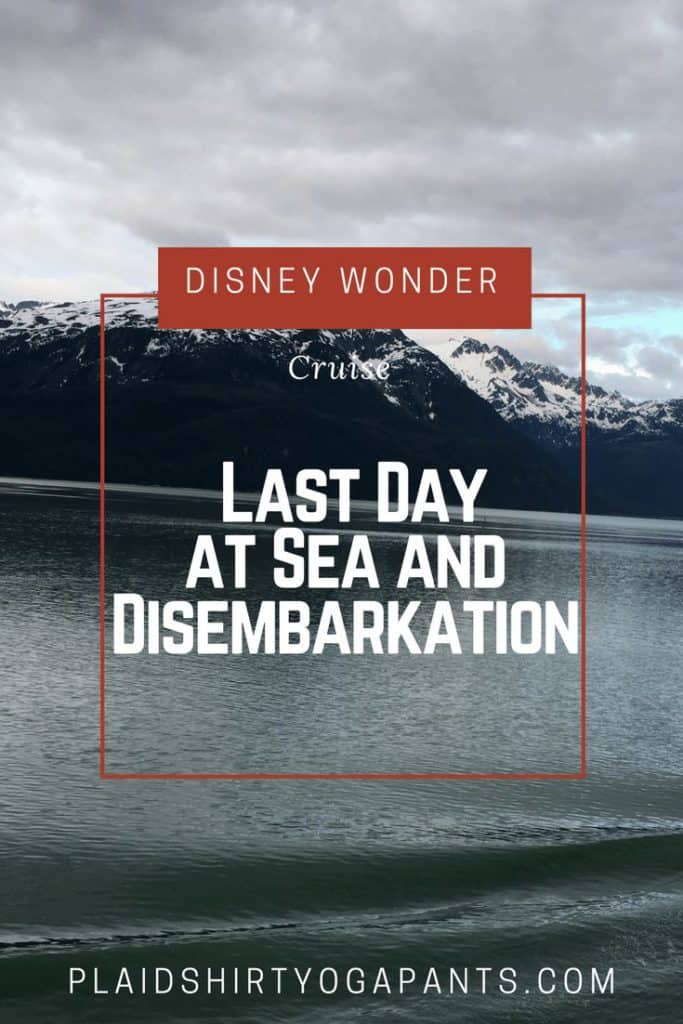 Disney Wonder: Last Day at Sea and Disembarkation