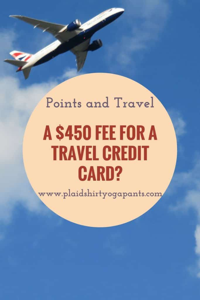 $450 for a Travel Credit Card? Are you Insane? Yes!