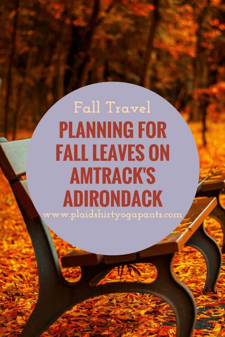 Planning for a Fall Leaves Trip on Amtrak's Adirondack