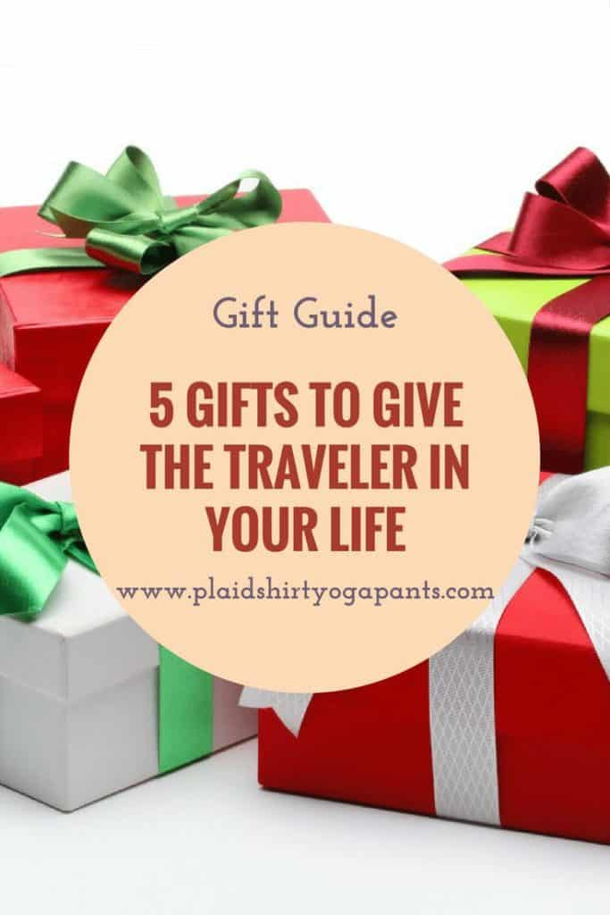 5 Gifts to Give the Traveler in Your Life