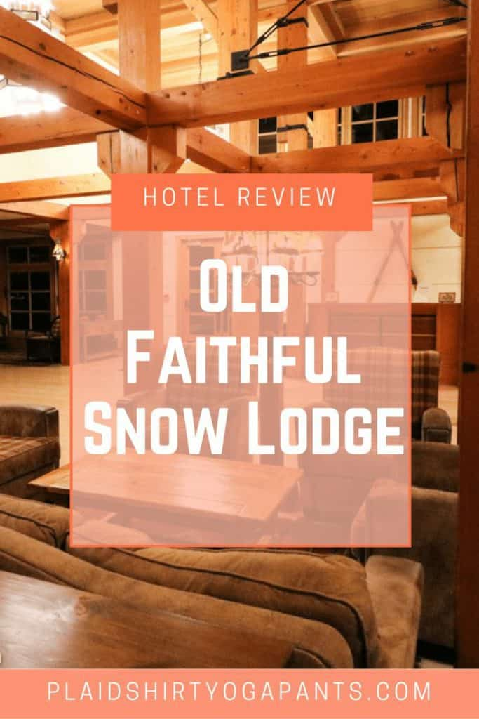 Hotel Review: Old Faithful Snow Lodge and Cabins in Yellowstone National Park