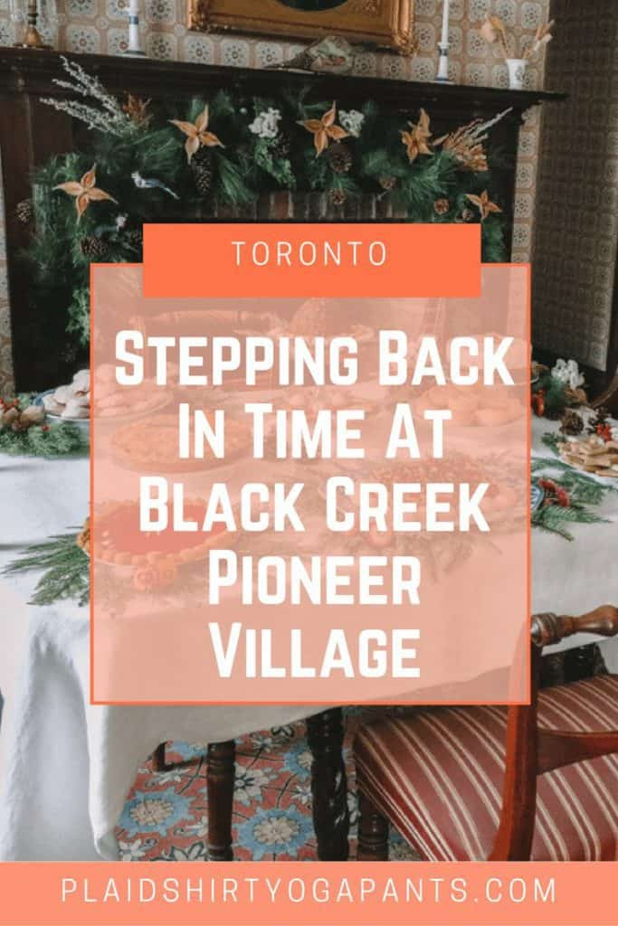 Stepping Back In Time At Black Creek Pioneer Village