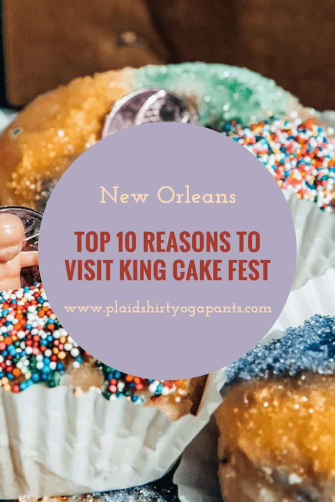 Top Ten Reasons to go to New Orleans' King Cake Fest